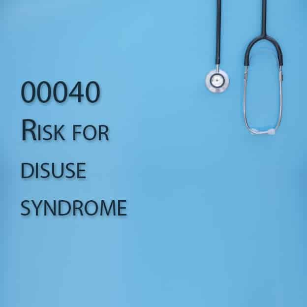 00040 Risk for disuse syndrome