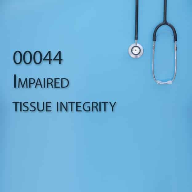 00044 Impaired tissue integrity