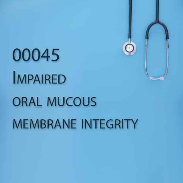00045 Impaired oral mucous membrane integrity