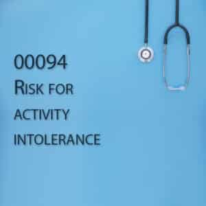 00094 Risk for activity intolerance