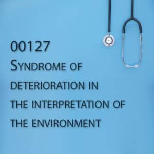 00127 Syndrome of deterioration in the interpretation of the environment