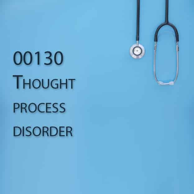 00130 Thought process disorder