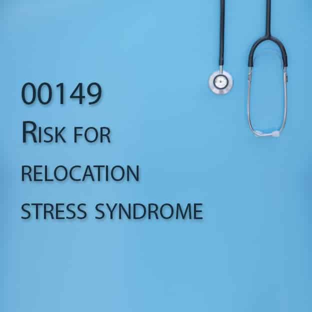00149 Risk for relocation stress syndrome