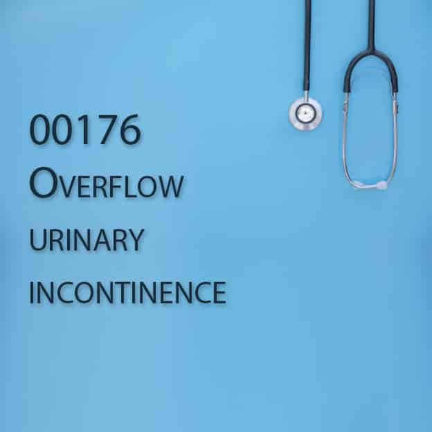 00176 Overflow urinary incontinence