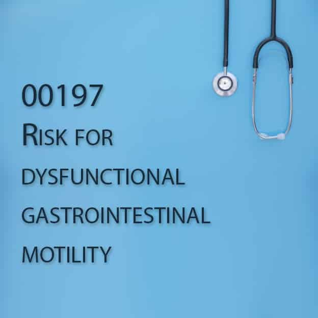 00197 Risk for dysfunctional gastrointestinal motility